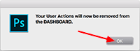 Click on OK to accept to remove user actions from the DASHBOARD